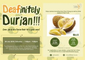 Deafinitely Durian – For A Good Cause! @ SADeaf Hall | Singapore | Singapore