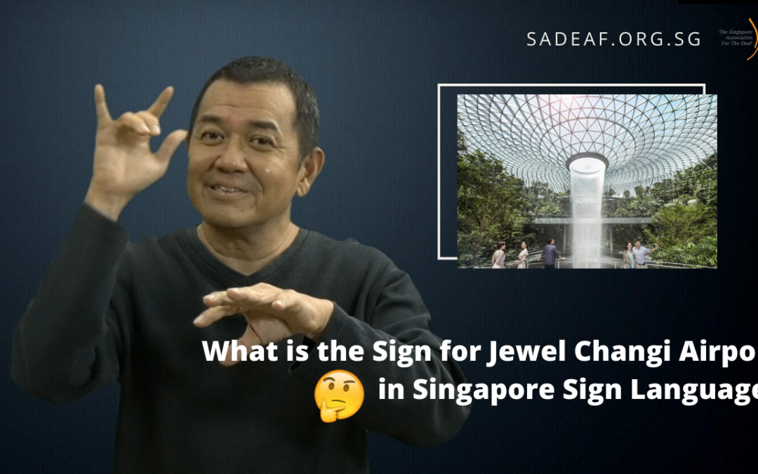 What's the sign for Jewel Changi Airport in Singapore Sign Language?
