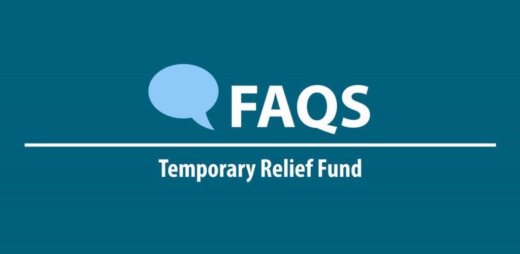 FAQ Temporary Relief Fund