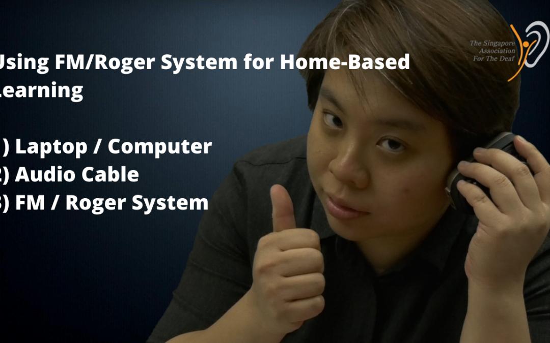 Using FM/Roger System for Home-Based Learning