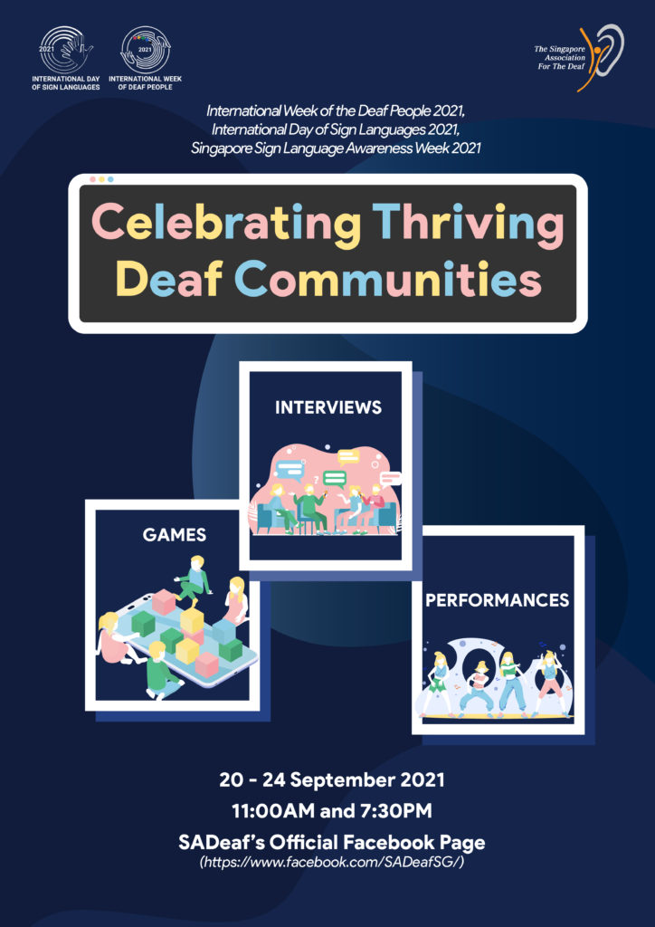 A poster with the names, theme and thematic content for the International Week of the Deaf People 2021. It includes the dates and time of posts on the SADeaf's official Facebook page.